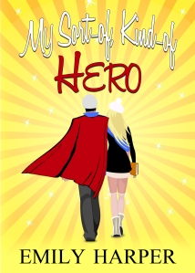 My Sort-of, Kind-of Hero available AUGUST 21 2014